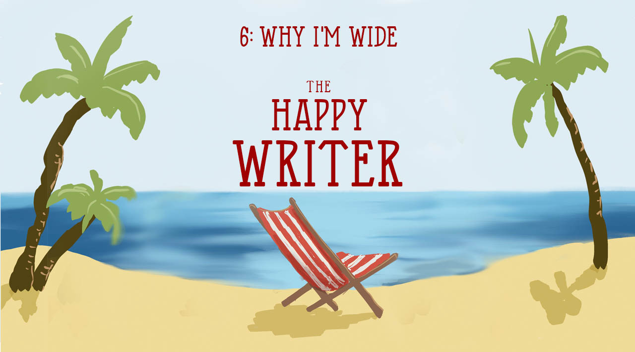 The Happy Writer 6: Why I'm Wide