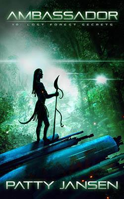 Ambassador 10: Lost Forest Secrets by Patty Jansen